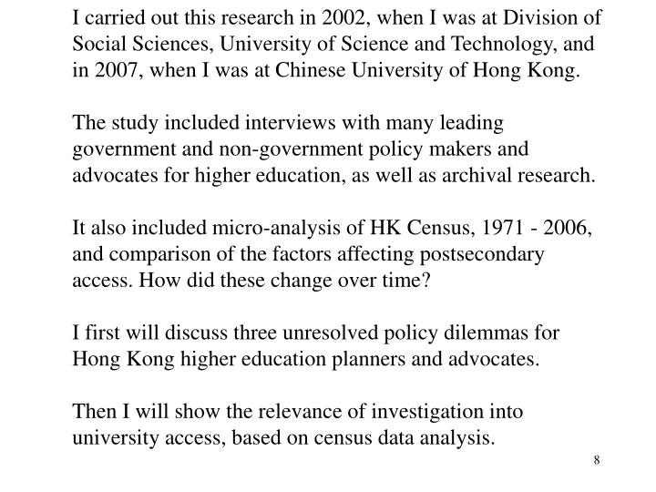 I carried out this research in 2002, when I was at Division of Social Sciences, University of Science and Technology, and in 2007, when I was at Chinese University of Hong Kong.