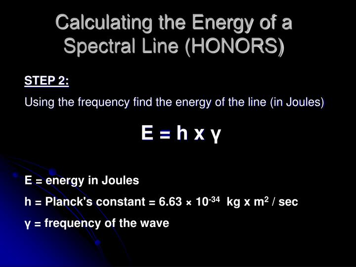 Calculating the Energy of a Spectral Line (HONORS)