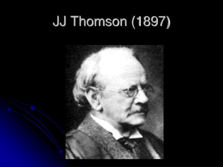 JJ Thomson (1897)