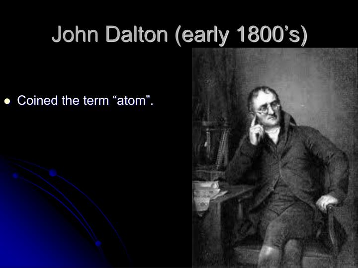 John Dalton (early 1800's)