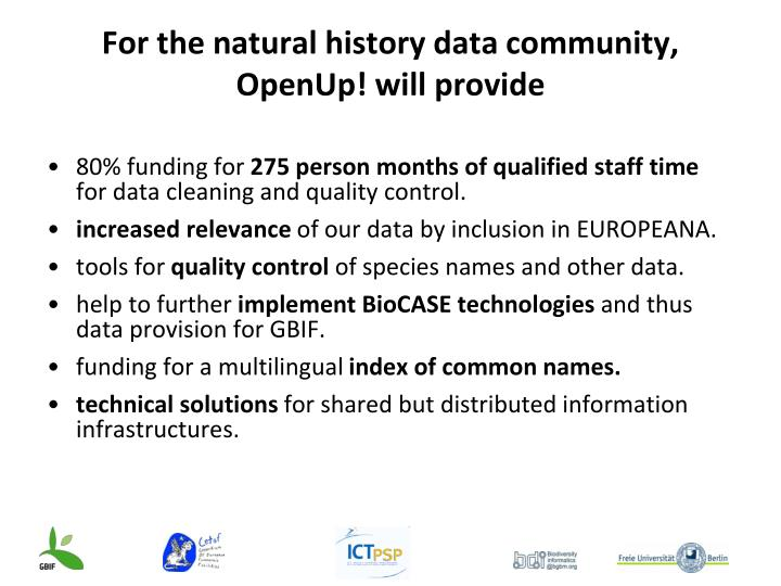 For the natural history data community, OpenUp! will provide