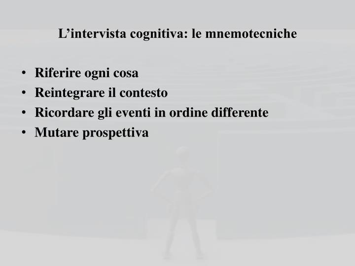 L'intervista cognitiva: le mnemotecniche
