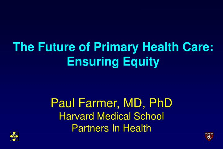 The future of primary health care ensuring equity