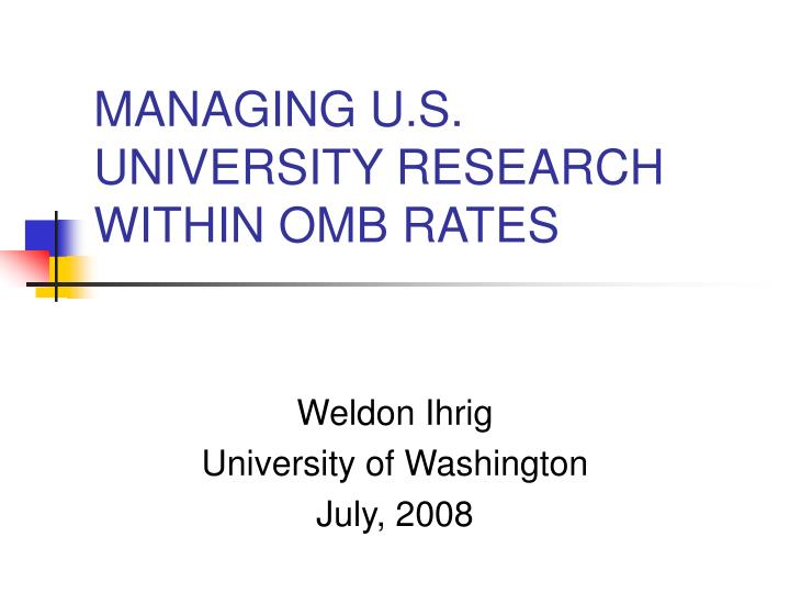 Managing u s university research within omb rates