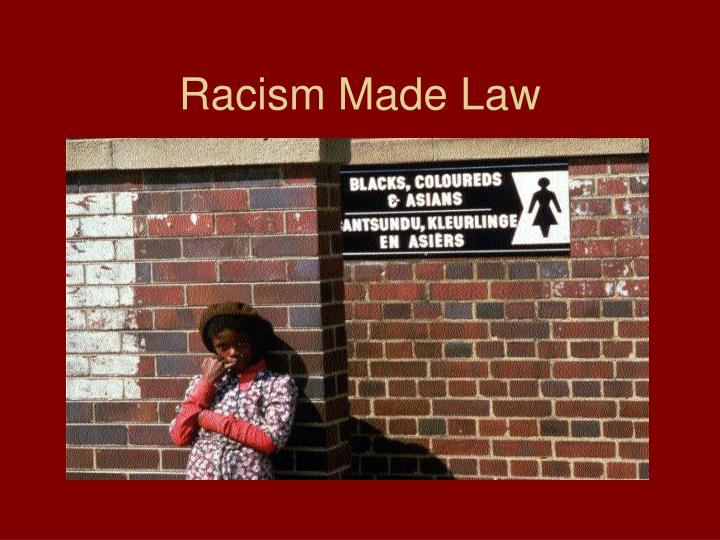 Racism Made Law