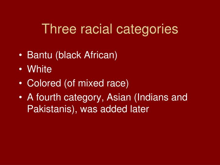 Three racial categories