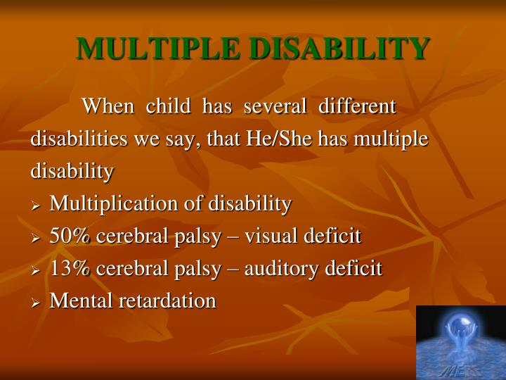 MULTIPLE DISABILITY