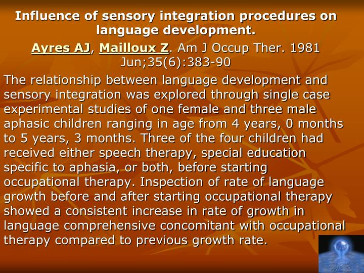Influence of sensory integration procedures on language development.