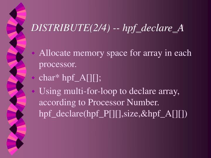 DISTRIBUTE(2/4) -- hpf_declare_A