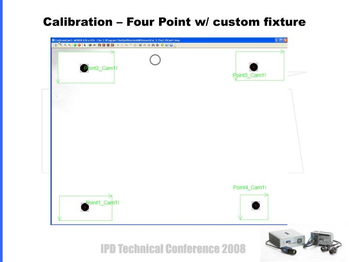 Calibration – Four Point w/ custom fixture