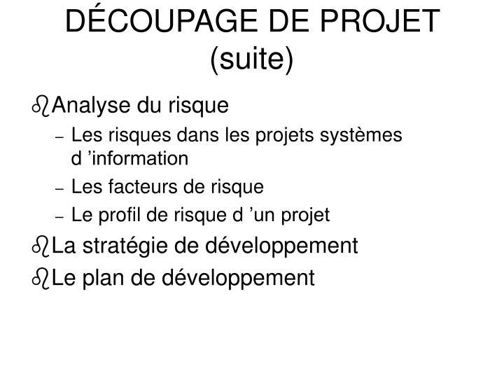 DÉCOUPAGE DE PROJET  (suite)