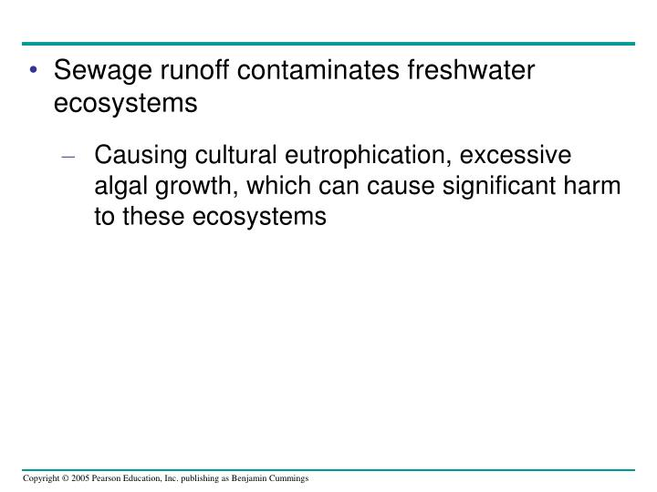Sewage runoff contaminates freshwater ecosystems