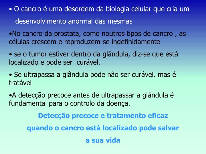 O cancro é uma desordem da biologia celular que cria um