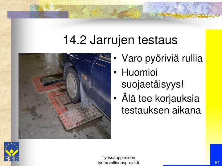 14.2 Jarrujen testaus