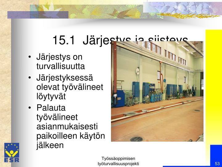15.1  Järjestys ja siisteys