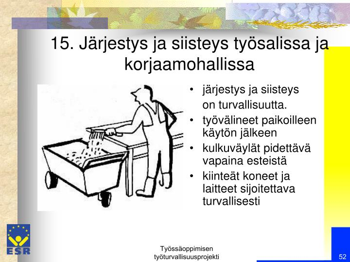 15. Järjestys ja siisteys työsalissa ja korjaamohallissa