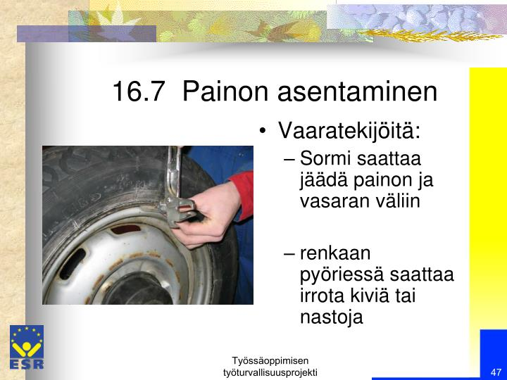 16.7  Painon asentaminen