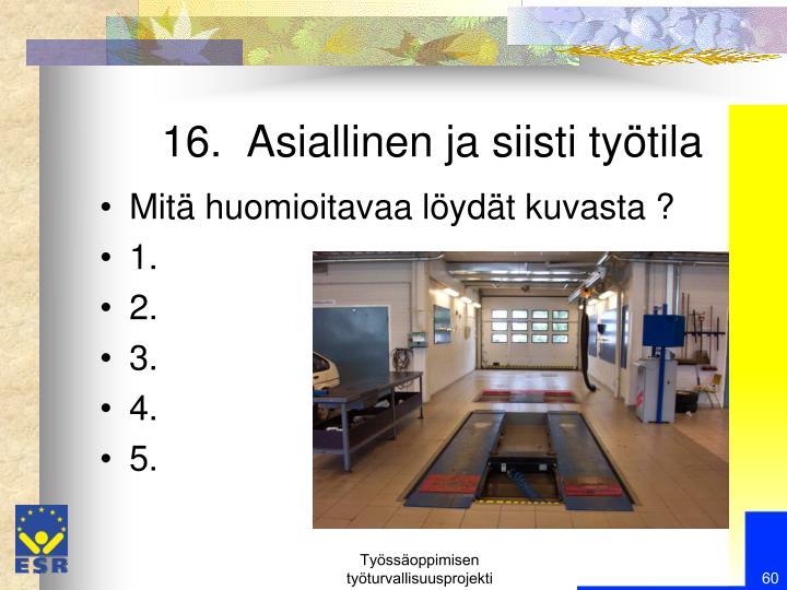 16.  Asiallinen ja siisti työtila