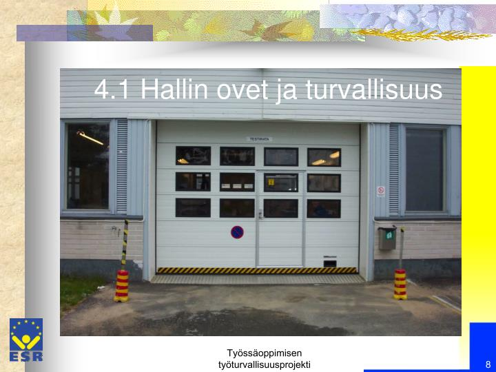 4.1 Hallin ovet ja turvallisuus