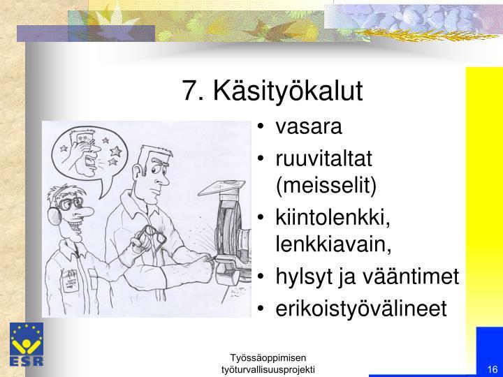 7. Käsityökalut