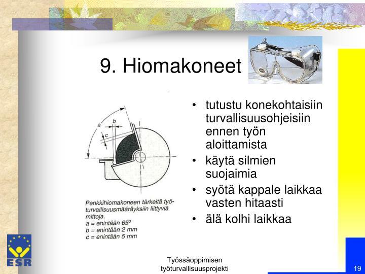 9. Hiomakoneet