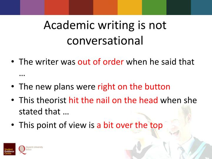 Academic writing is not conversational