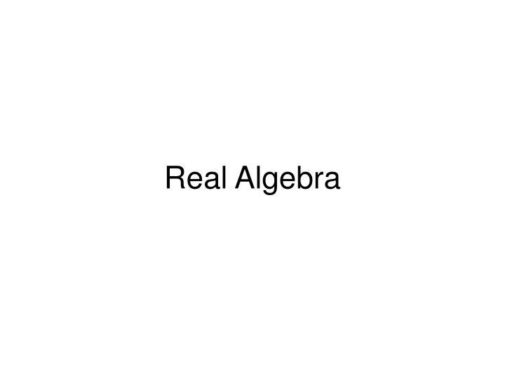 Real Algebra