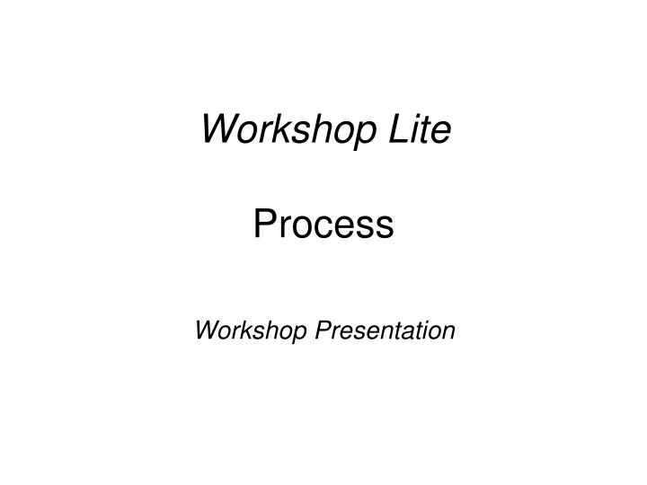 Workshop Lite