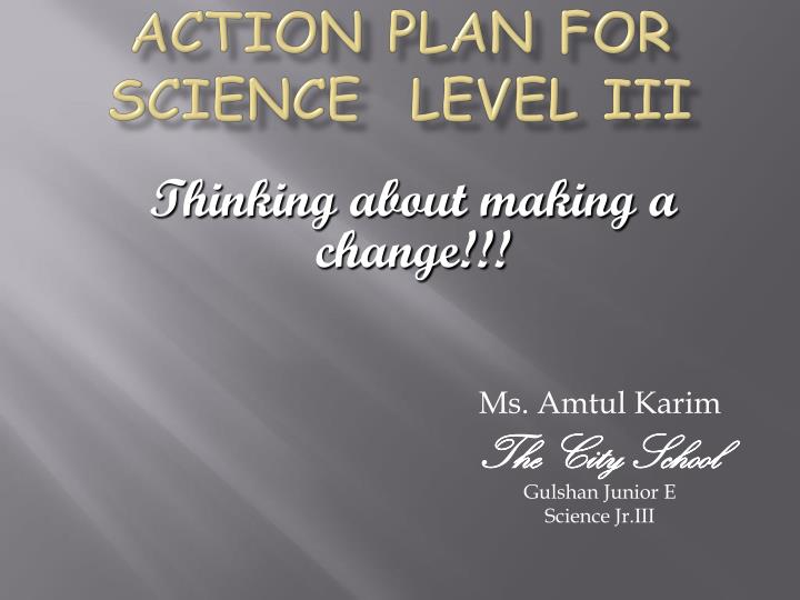 Action plan for science level iii