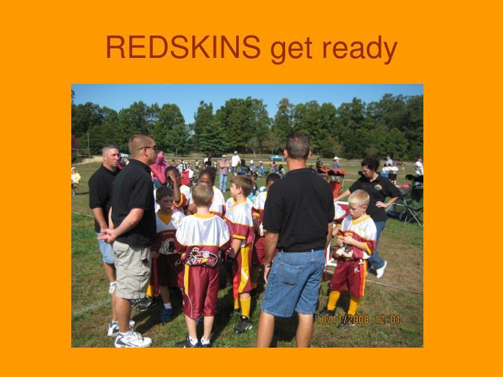 REDSKINS get ready
