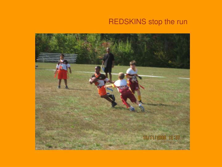 REDSKINS stop the run
