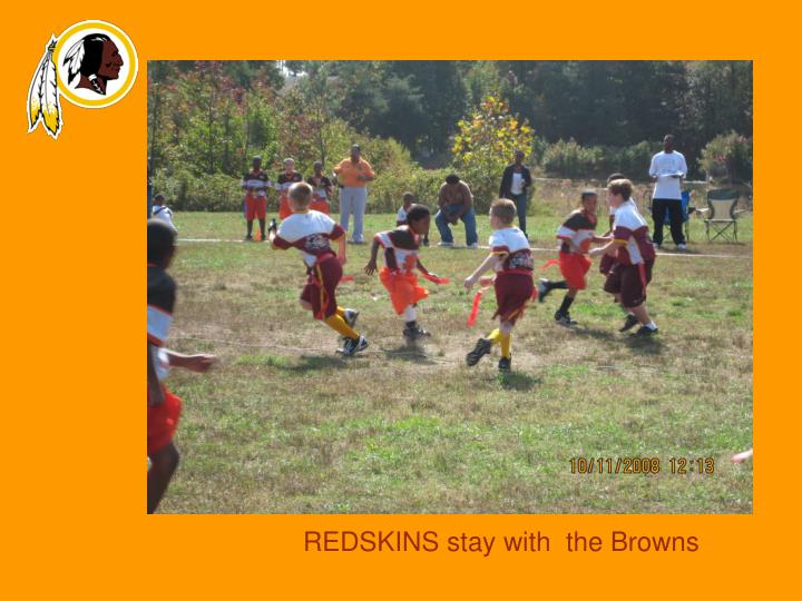 REDSKINS stay with  the Browns