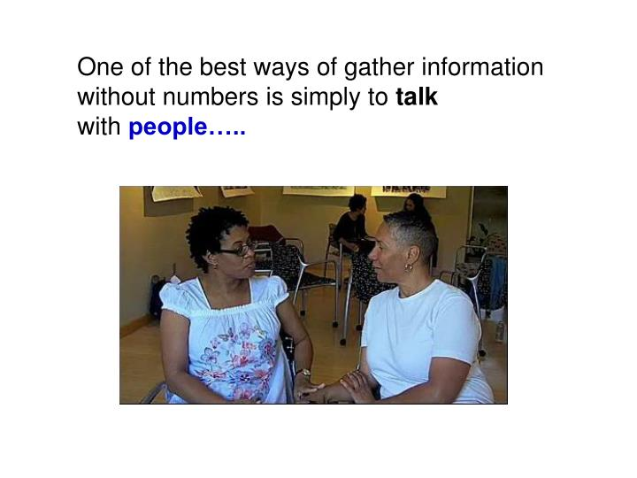 One of the best ways of gather information
