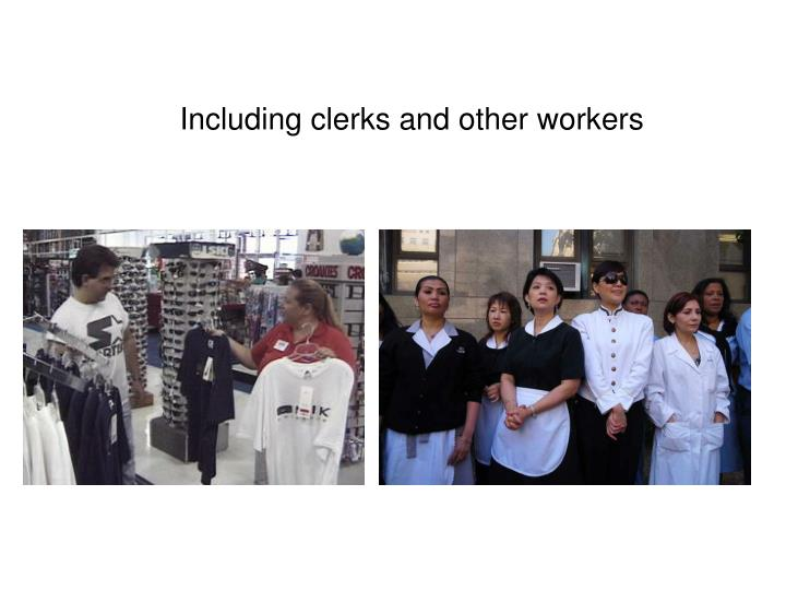 Including clerks and other workers