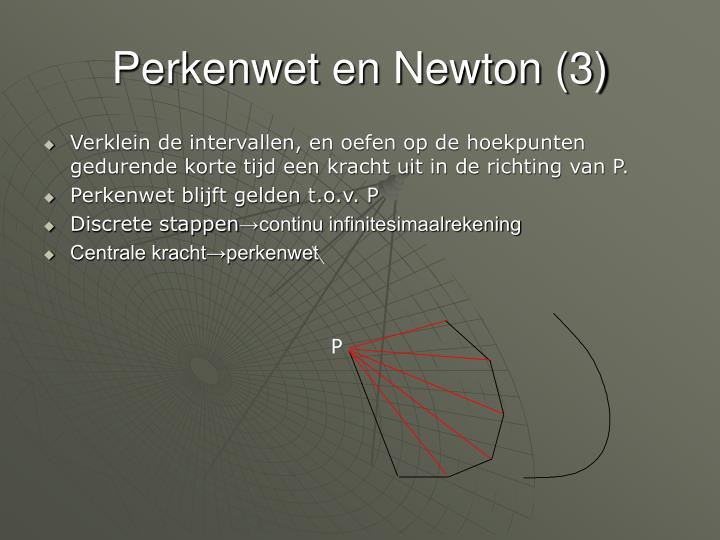 Perkenwet en Newton (3)