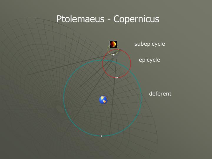 Ptolemaeus - Copernicus