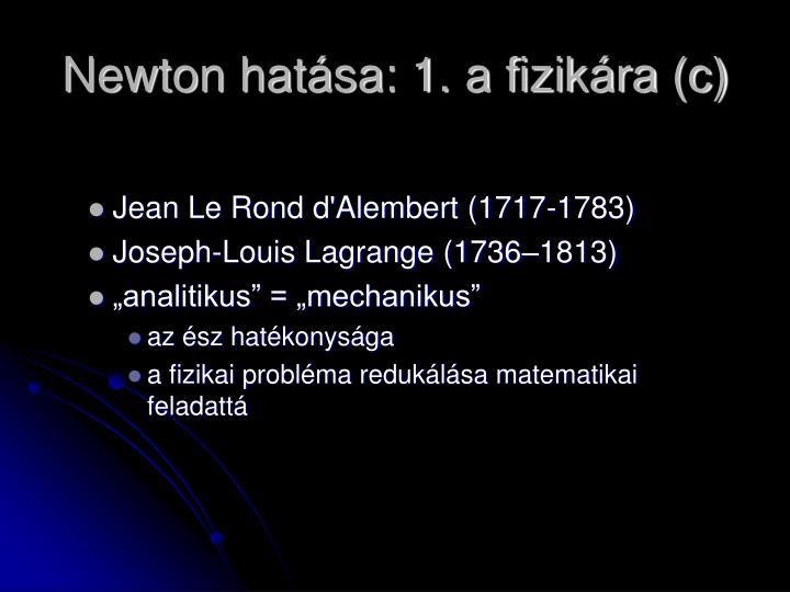 Newton hatása: 1. a fizikára (c)