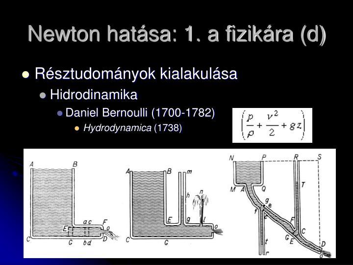 Newton hatása: 1. a fizikára (d)
