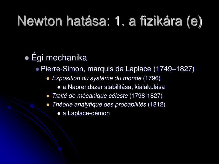 Newton hatása: 1. a fizikára (e)