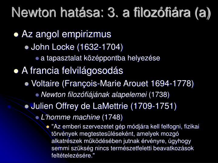 Newton hatása: 3. a filozófiára (a)