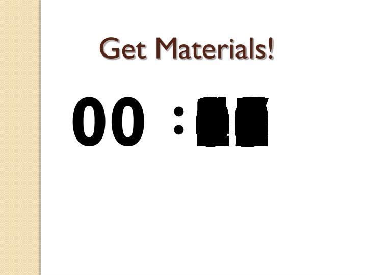 Get Materials!