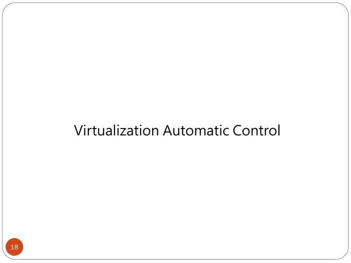 Virtualization Automatic Control