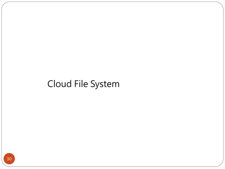 Cloud File System