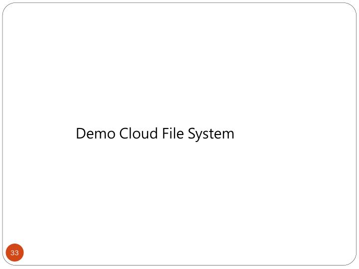 Demo Cloud File System
