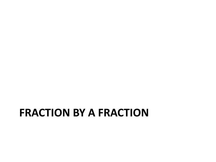 Fraction by a fraction