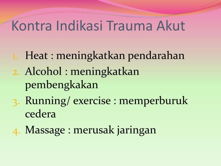 Kontra Indikasi Trauma Akut