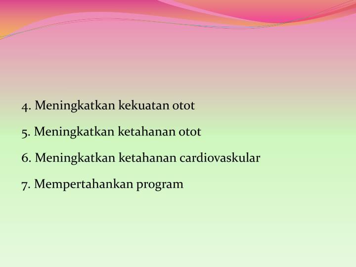 4. Meningkatkan kekuatan otot