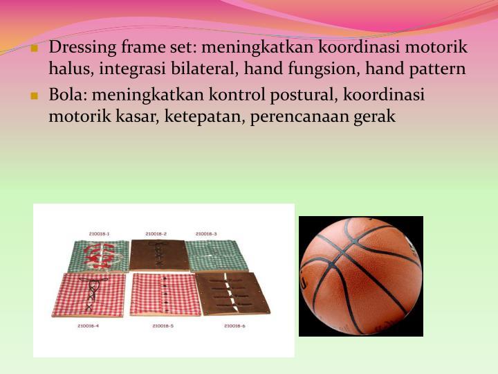 Dressing frame set: meningkatkan koordinasi motorik halus, integrasi bilateral, hand fungsion, hand pattern