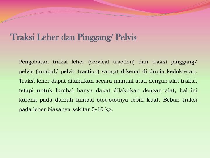 Traksi Leher dan Pinggang/ Pelvis