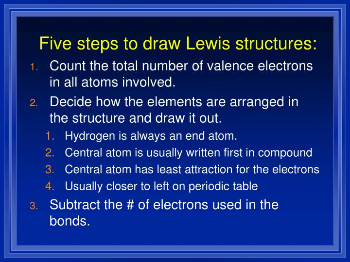 Five steps to draw Lewis structures: